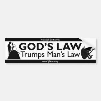 God's Law Trumps Man's Law Bumper Sticker Car Bumper Sticker