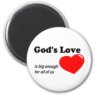God's love is big enough for all of us 2 inch round magnet