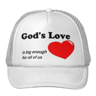 God's love is big enough for all of us trucker hat