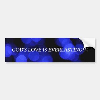 GOD'S LOVE IS EVERLASTING!...RELIGIOUS BUMPER STIC BUMPER STICKER