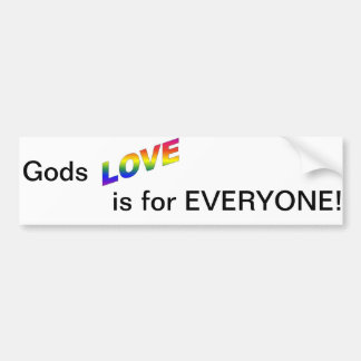 Gods love is for everyone bumper sticker