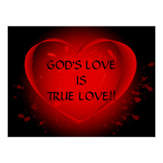 GOD'S LOVE ISTRUE LOVE!!... Religious posters