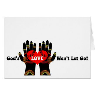 God's LOVE Won't Let Go! Greeting Cards