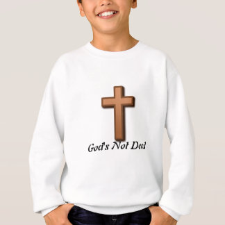 God's Not Dead Sweatshirt