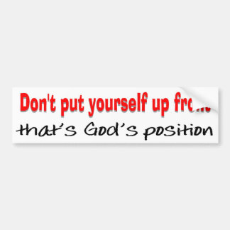 Gods position bumper sticker