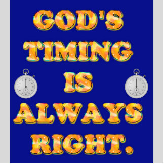 God's Timing Is Always Right. Cutout