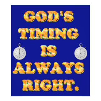 God's Timing Is Always Right. Photo Print