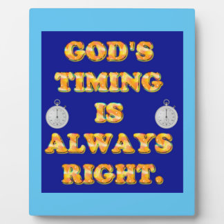 God's Timing Is Always Right. Plaque