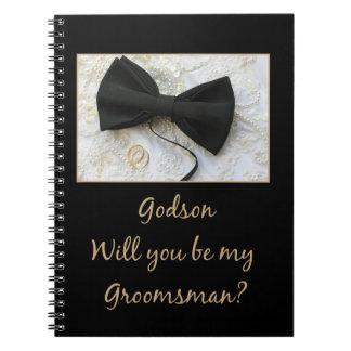 Godson Please be my Groomsman - invitation Note Books