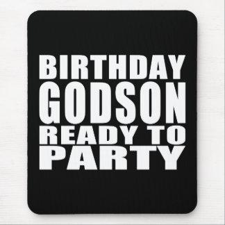 Godsons : Birthday Godson Ready to Party Mouse Pad