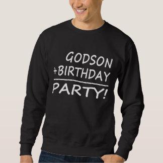 Godsons Birthdays : Godson + Birthday = Party Sweatshirt