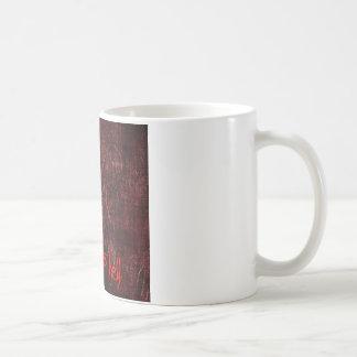Goes to hell coffee mug