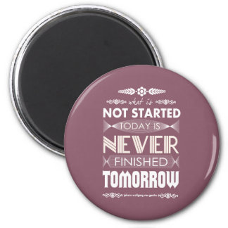 Goethe not started today never finished tomorrow 2 inch round magnet