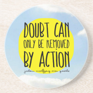 """Goethe Quote """"Doubt Can Only be Removed By Action"""" Beverage Coaster"""