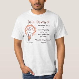 Goin'  Bowlin? T-Shirt