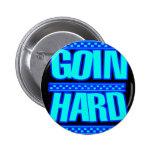 GOIN HARD jERK jERKIN Jerks dance Hyphy Pinback Button