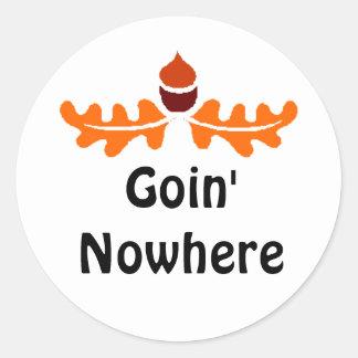 Goin' Nowhere Classic Round Sticker