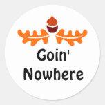 Goin' Nowhere Round Sticker