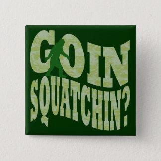Goin squatchin? text & green camo button
