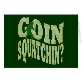 Goin squatchin? text & green camo card