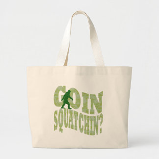 Goin squatchin? text & green camo large tote bag