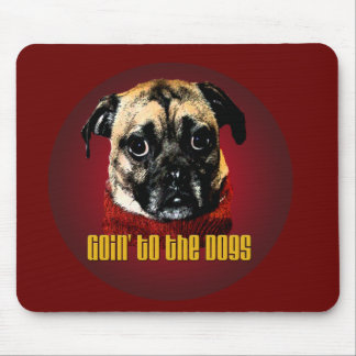 goin' to the dogs mouse pad
