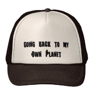Going Back to my Own Planet Hats