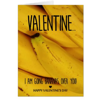Going bananas over you Valentine's Day Card