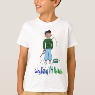 Going Fishing With Daddy T-Shirt
