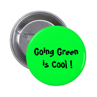 Going Green is Cool ! Button