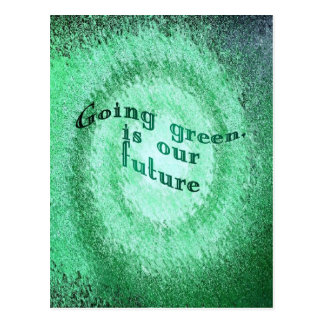 Going green, is our future, post card