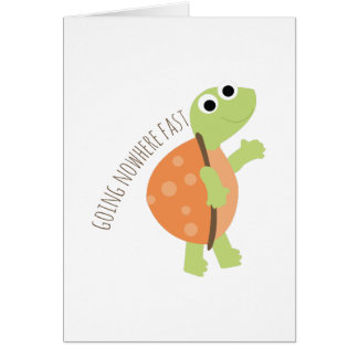 Going Nowhere Fast Greeting Card
