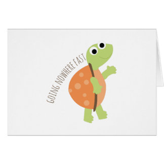 Going Nowhere Fast Greeting Cards