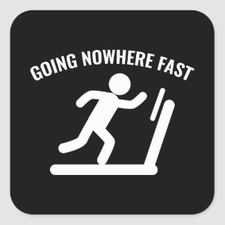 Going Nowhere Fast Square Sticker