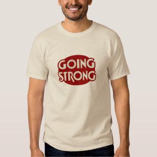 Going Stong T Shirt