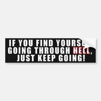 Going Through Hell Car Bumper Sticker