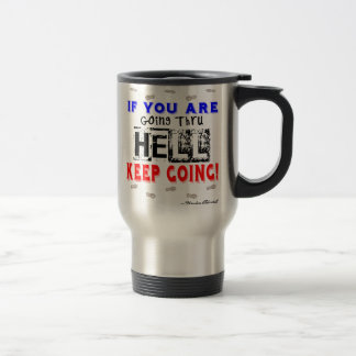 Going Through Hell Travel Mug