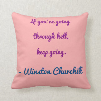 Going Throught Hell Quote Pillow