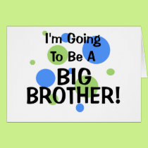 Going To Be A Big Brother Card