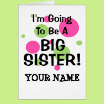 Going To Be A BIG SISTER! Card