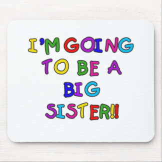 Going to be a Big Sister Mouse Pad