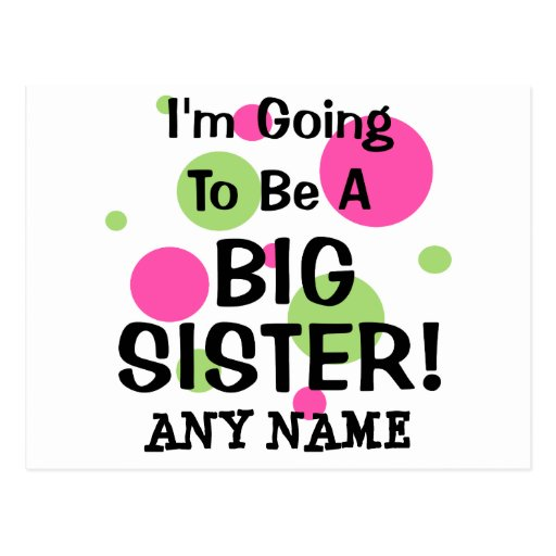 Going To Be A BIG SISTER! Postcard