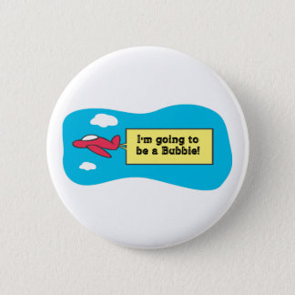 Going to be a Bubbie! Pinback Button