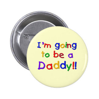 Going to be a Dad-Primary Colors Pinback Button