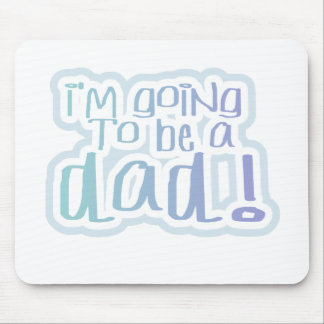 Going to be a Dad Tshirts and Gifts Mouse Pad