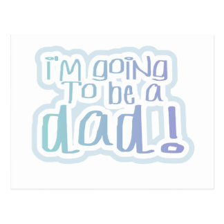 Going to be a Dad Tshirts and Gifts Postcard