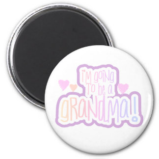 Going to be a Grandma 2 Inch Round Magnet
