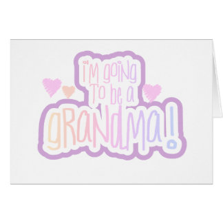 Going to be a Grandma Card