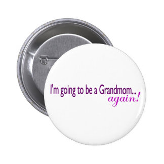 Going To Be A Grandmom Again Pinback Button