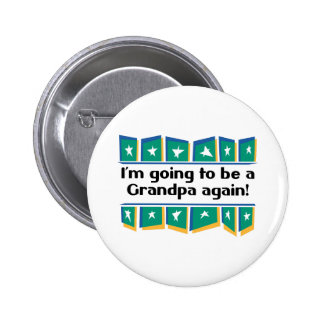 Going to be a Grandpa Again! 2 Inch Round Button